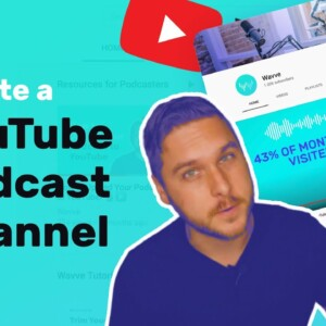 How to Create a YouTube Podcast Channel