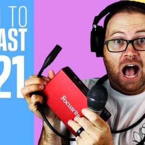 How to Start a Podcast: The Step-by-Step Guide [2021]