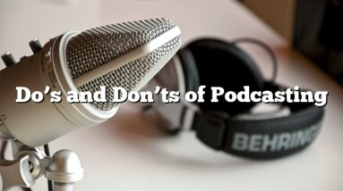 Do's and Don'ts of Podcasting